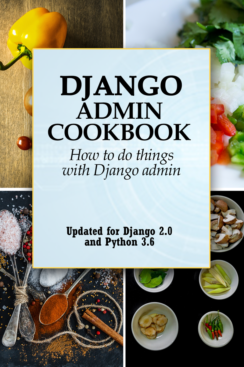 Django Admin Cookbook — Django Admin Cookbook 2 0 documentation